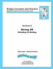 Strong 2 Club Including 2 Diamond Waiting: Bridge Concepts and Practice (Paperba