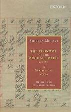 The Economy of the Mughal Empire c. 1595: A Statistical Study by Shireen...