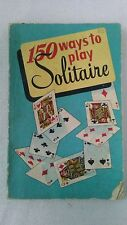 "vintage book ""150 ways to play solitaire """