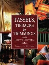 Tassels, Tiebacks and Trimmings, How to make, Design, Crafting by E. Valenti