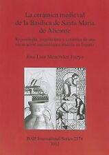La Ceramica Medieval de la Basilica de Santa Maria de Alicante by Jose Luis...