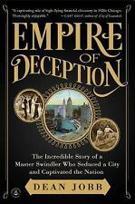 Empire Of Deception: The Incredible Story Of A Master Swindler Who Seduced A ...