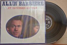 ALAIN BARRIERE -..ET TU FERMES LES YEUX- 1977 FRENCH LP