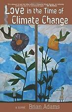 Love in the Time of Climate Change by Brian Adams (2014, Paperback) NEW