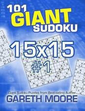 101 Giant Sudoku 15x15 #1 by Gareth Moore (2013, Paperback)