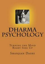 Dharma Psychology: Turning the Mind Right Side Up, Dashi, Shanjian, Good Book