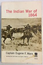 The Indian War Of 1864 Hardback 1960 Eugene F Ware Clyde C Walton PreownedBook