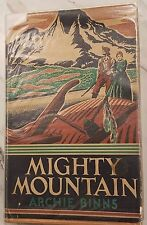 Mighty Mountain by Archie Binns,1940, HC/DJ 1st Edition