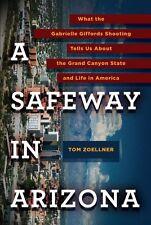 A Safeway in Arizona: What the Gabrielle Giffords