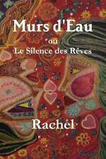 Murs d'Eau Ou le Silence des Reves by Rachel (2015, Paperback)