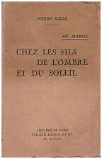 MILLE Pierre - AU MAROC : CHEZ LES FILS DE L'OMBRE ET DU SOLEIL - 1931