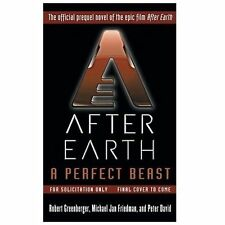 After Earth : A Perfect Beast by Peter David, Michael Jan Friedman and Robert...