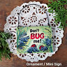 Don't Bug Me * DecoWords Ornament / Mini Sign * Ladybugs Do not disturb * New US