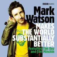 Mark Watson Makes the World Substantially Better BBC Audio CD NEW