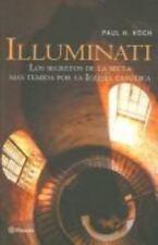Illuminati : La Historia Secreta De Una Secta Infernal / Illuminati : The Secret