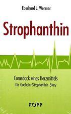 STROPHANTHIN - Das vergessene Naturheilmittel - Eberhard J. Wormer BUCH - NEU