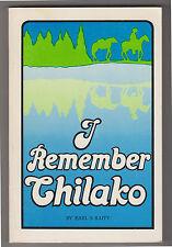 Baity, Earl S; I Remember Chilako 1978 Cariboo Co., BC