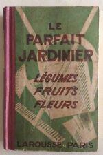 LE PARFAIT JARDINIER - Légumes Fruits Fleurs - L.Laneuville 1930 - Jardinage
