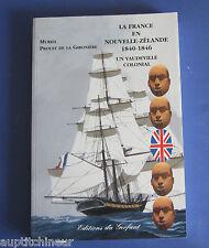 La france en nouvelle-zélande 1840-1846 M. Proust de la gironières colonies