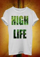 High Life Weed Drug Funny Novelty Men Women Unisex T Shirt Tank Top Vest 1281
