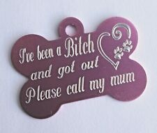 FUNNY PERSONALISED DOG TAG I'VE BEEN A BITCH & GOT OUT 38MM PINK BONE TAG