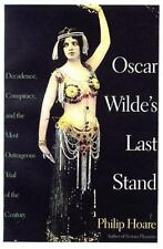 Oscar Wilde's Last Stand : Decadence, Conspiracy, Outrageous Trial HC 1998 1st