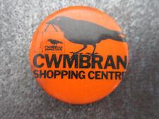 Cwmbran Shopping Centre Pin Badge Button (L8B)