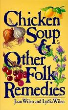 Chicken Soup and Other Folk Remedies by Joan Wilen and Lydia Wilen (1985,...