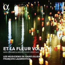 Et La Fleur Vole: Airs A Danser & Airs De Cour [New Cd]