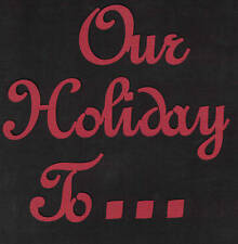 Scrapbooking words- Our Holiday To...-red