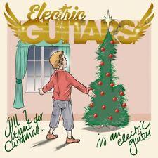 ELECTRIC GUITARS - ALL I WAN'T FOR CHRISTMAS    VINYL LP SINGLE NEU