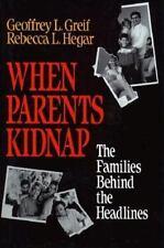 When Parents Kidnap Greif, Geoffrey L., Hegar, Rebecca L. Hardcover