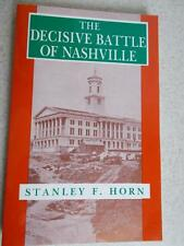 The Decisive Battle of Nashville by Stanley F Horn 1991 Paperback book like new