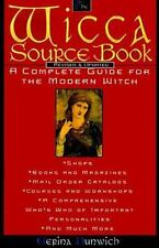 The Wicca Source Book: A Complete Guide for the Modern Witch