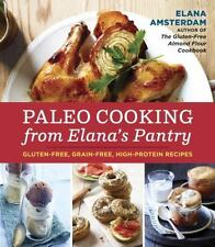 Paleo Cooking from Elana's Pantry : Gluten-Free, Grain-Free, Dairy-Free Recipes…