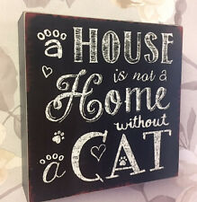 A House is Not A Home Without A Cat ~ Vintage Chalkboard Style Plaque LP24703