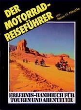 Der Motorrad-Reiseführer: Erlebnis-Handbuch für Touren und Abenteuer Nitschke Re