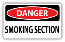 "Danger Smoking Section Sign Warning Car Bumper Sticker Decal 6"" x 4"""