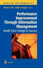 Performance Improvement Through Information Management: Health Care's Bridge to
