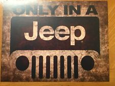Tin Sign Vintage Only In A Jeep Rustic