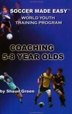 Coaching 5-8 Year Olds (Soccer Made Easy)