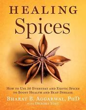 Healing Spices: How to Use 50 Everyday and Exotic Spices to Boost Health and Bea