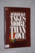 Marriage Takes More Than Love by Jack Mayhall and Carole Mayhall (1983, Paper...