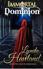 Immortal Dominion : Book Two: Age of Awakening by Lynda Haviland (2012,...