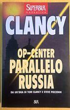LIBRO TOM CLANCY - OP-CENTER PARALLELO RUSSIA - SUPER BUR RIZZOLI 2000