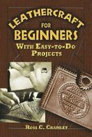 Leathercraft for Beginners With Easy-To-Do Projects 9780486452807 | Brand New