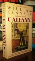 Kennedy, William J. O ALBANY!   1st Edition Thus 1st Printing
