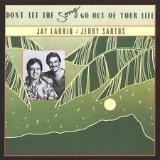 DON'T LET THE SONG GO OUT OF YOUR LIFE - CD - JAY LARRIN - JERRY SANTOS