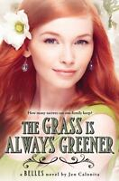 The Grass Is Always Greener (Belles) by Calonita, Jen in Used - Like New