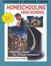 Homeschooling High School : Planning Ahead for College Admission by Dennis...